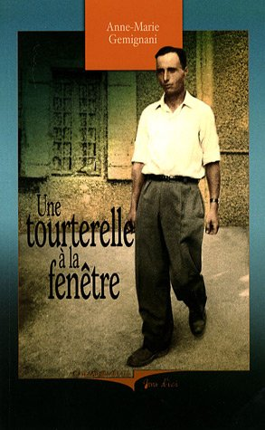 9782844785657: Une tourterelle à la fenêtre : Mémoires d'un Italien (1921-1948)