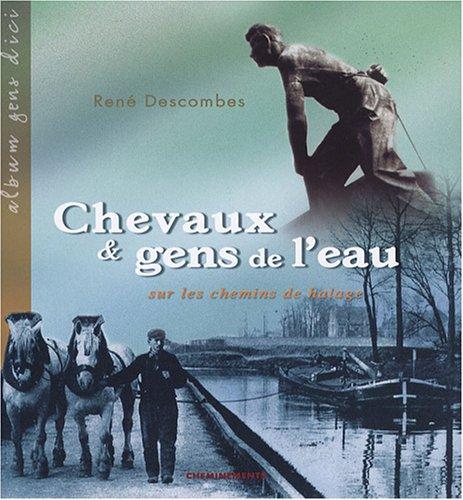 9782844786159: Chevaux et gens de l'eau : Sur les chemins de halage