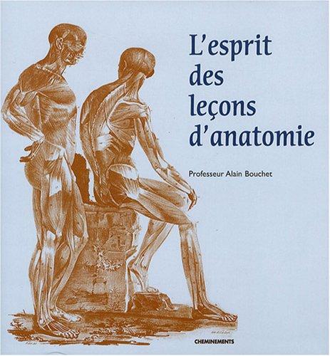 L'esprit des leçons d'anatomie: Alain Bouchet