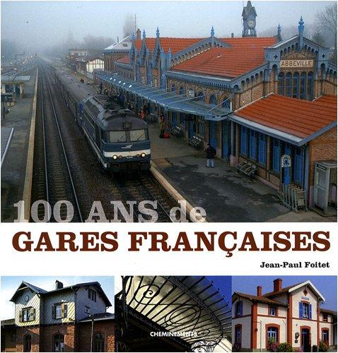 9782844787125: 100 ans de gares fran�aises
