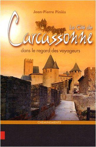 9782844787316: La Cité de Carcassonne dans le regard des voyageurs