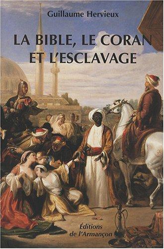 9782844791085: La Bible, le Coran et l'esclavage