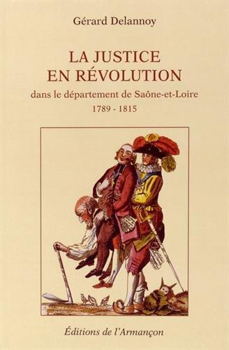 9782844791917: La justice en révolution dans le département de Saône-et-Loire (1789-1815)
