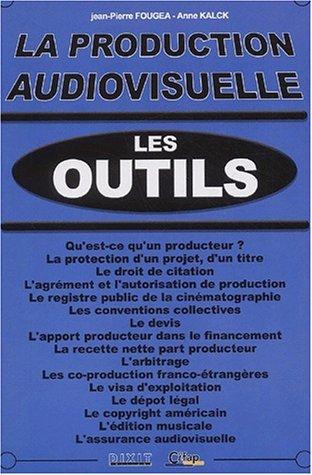 9782844810540: La production audiovisuelle : les outils