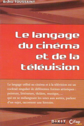 9782844811158: Le langage du cin�ma et de l'audiovisuel