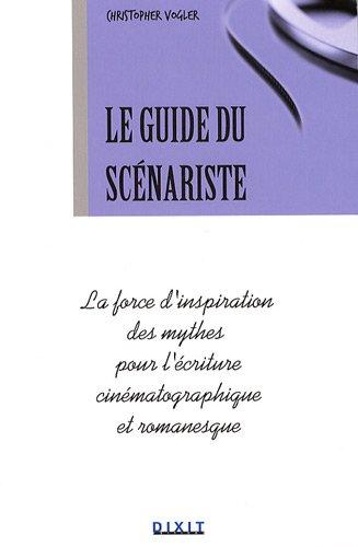 """""""la guide du scénariste ; la force d'inspiration des mythes pour l'écriture cinématographique et romanesque"""" (2844811345) by [???]"""