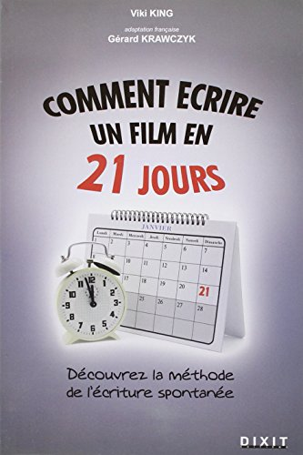 Comment écrire un film en 21 jours : La méthode de l'écriture spontan&...