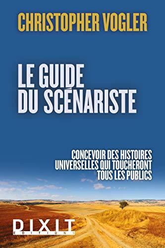 GUIDE DU SCENARISTE -LE- NED 2013: VOGLER CHRISTOPHER