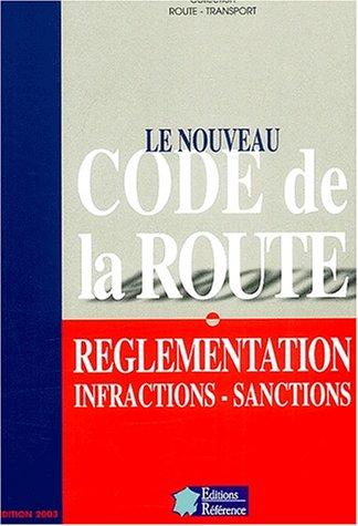 9782844830241: Le nouveau code de la route. Réglementation, infractions, sanctions