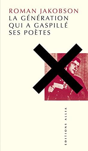 Génération qui a gaspillé ses poètes: Jakobson, Roman