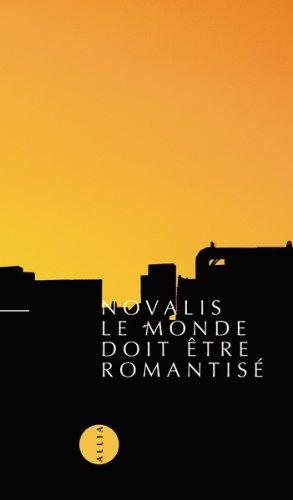 9782844850843: Le Monde doit être romantisé