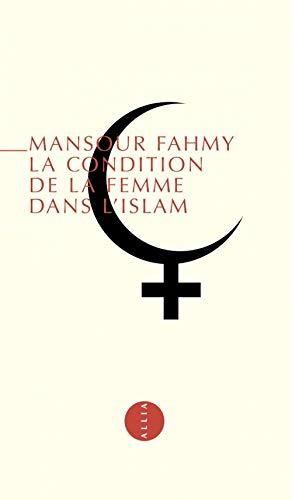 9782844850904: La Condition de la femme dans l'islam