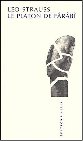 Platon de Fârâbî (Le): Strauss, L�o