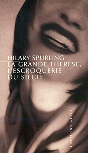 La Grande Thérèse: La Plus Grande escroquerie du siècle (2844851223) by Hilary Spurling; Jean-Pierre Brunet