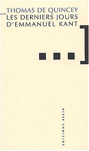 9782844851512: Les Derniers Jours d'Emmanuel Kant