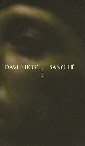 Sang lié: Bosc, David