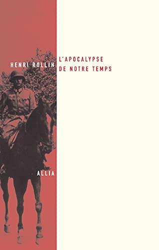 Apocalypse de notre temps (L') [nouvelle édition]: Rollin, Henri