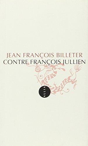 9782844852168: Contre François Jullien