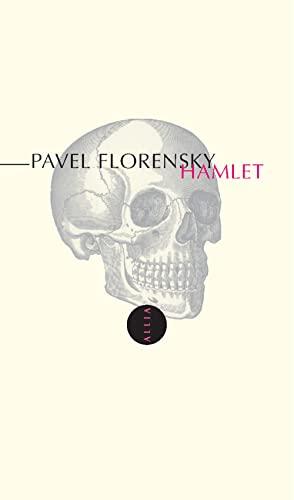 Hamlet : Précédé de Out of Joint: Pavel A. Florenski;