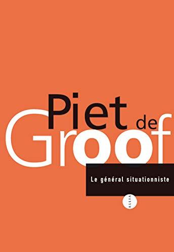 Général situationniste (Le): Groof, Piet de