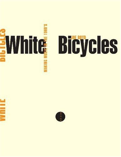 9782844852618: White Bicycles : Making Music in the 60s