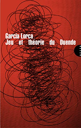 Jeu et théorie du duende: Garcia Lorca, Federico