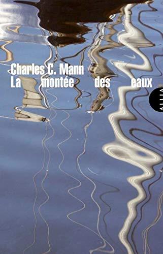 Montée des eaux (La): Mann, Charles C.