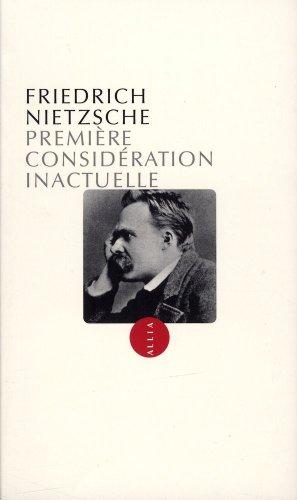 Première considération inactuelle: Nietzsche, Friedrich