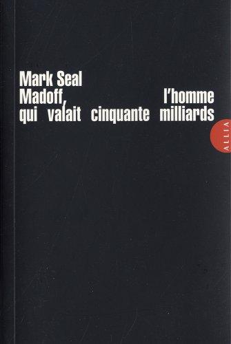 9782844853462: Madoff, l'homme qui valait cinquante milliards