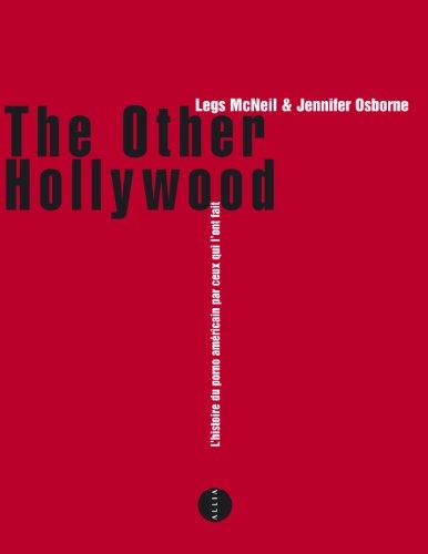 The Other Hollywood - Une histoire du porno américain par ceux qui l'ont fait (2844853994) by Jennifer Osborne, Legs McNeil, Peter Pavia