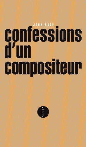 CONFESSIONS D'UN COMPOSITEUR bilingue anglais/français (PETITE COLLECTION): CAGE, John