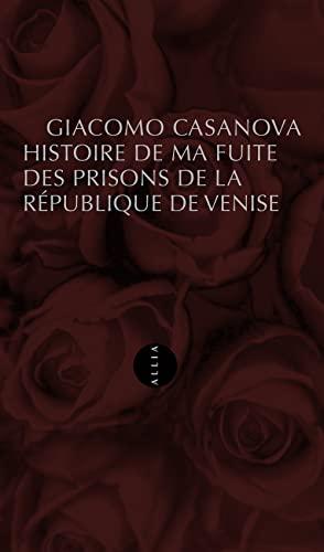 9782844858047: Histoire de ma fuite des prisons de la R�publique de Venise qu'on appelle les Plombs (nouvelle �dition)