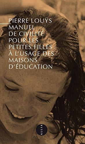 9782844858115: Manuel de civilité pour les petites filles : Nouvelle édition