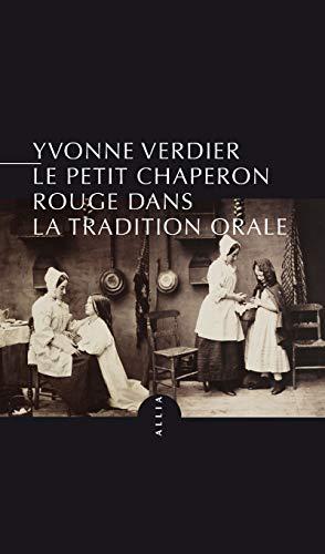 9782844858535: Le Petit Chaperon rouge dans la tradition orale