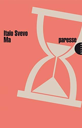 Ma paresse [nouvelle édition]: Svevo, Italo