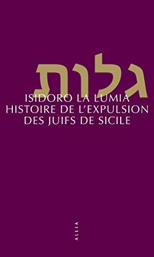 9782844859600: Histoire de l'expulsion des Juifs de Sicile (nouvelle édition)