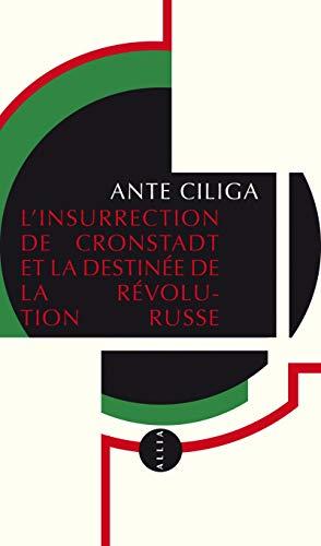 9782844859808: L'Insurrection de Cronstadt et la destinée de la révolution russe