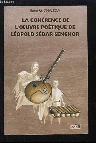 9782844871060: La coherence de l'oeuvre poetique de Leopold Sedar Senghor (French Edition)