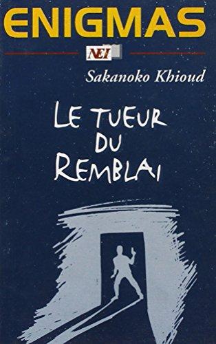 9782844871558: Le Tueur du Remblais