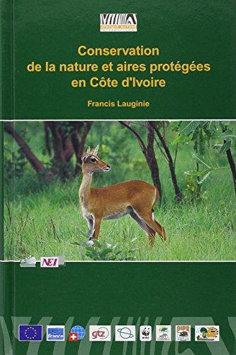 9782844873132: Conservation de la nature et aires prot�g�es en Cote d'Ivoire