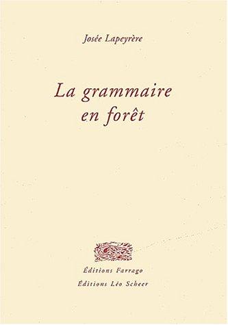 La grammaire en forêt: Josée Lapeyrère