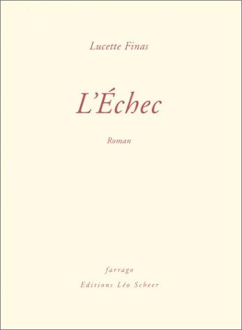 L'Echec: Lucette Finas