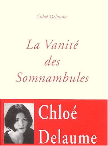 VANITÉ DES SOMNAMBULES (LA): DELAUME CHLO�