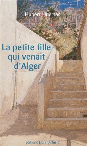 9782844925213: La petite fille qui venait d'Alger