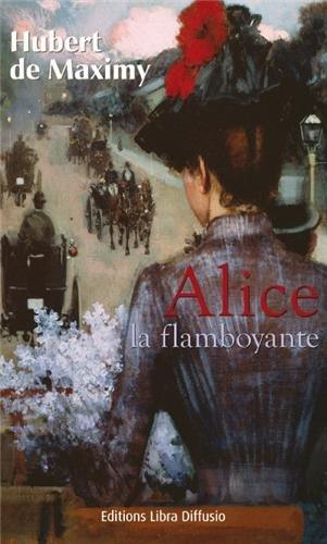 9782844925497: Alice la flamboyante