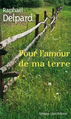 9782844925831: Pour l'amour de ma terre