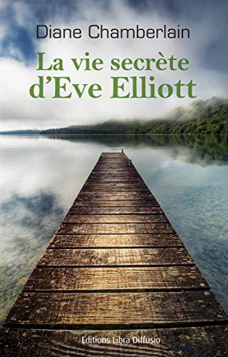 9782844926470: La vie secrète d'Eve Elliott