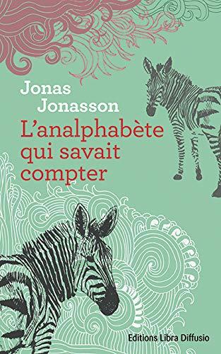 9782844926807: L'Analphabete Qui Savait Compter