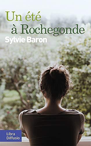 9782844927446: Un été à Rochegonde