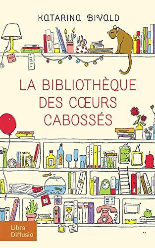 9782844927651: La bibliothèque des coeurs cabossés